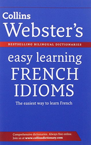 9780007437726: Collins Webster's Easy Learning French Idioms. (Collins Easy Learning French)