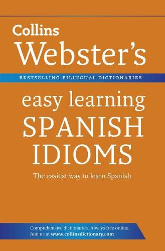 9780007437733: Collins Webster's Easy Learning Spanish Idioms. (Collins Easy Learning Spanish)