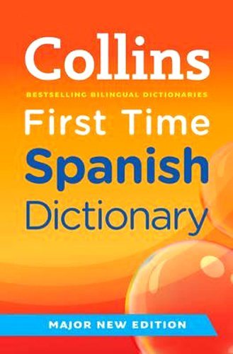 9780007437955: Collins First Time Spanish Dictionary.