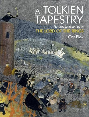 Tolkien Tapestry: Pictures to Accompany the Lord of the Rings: Blok, Cor