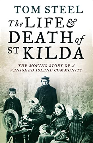 9780007438006: Life and Death of St Kilda: The Moving Story of a Vanished Island Community
