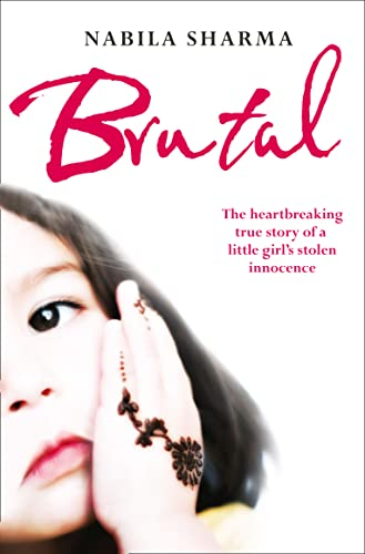 9780007438495: Brutal: The Heartbreaking True Story of a Little Girl's Stolen Innocence