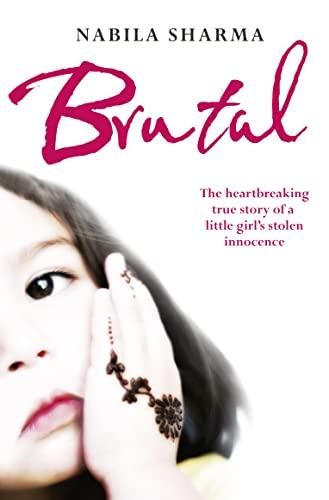 9780007438495: Brutal: The True Story of a Muslim Girl's Stolen Innocence