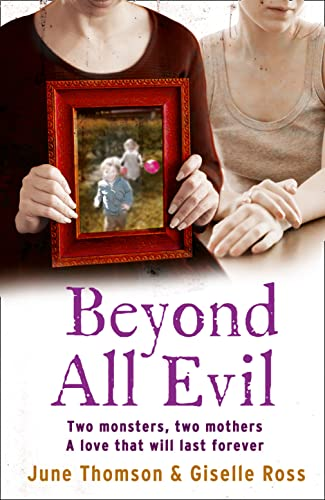 9780007438518: Beyond All Evil: Two monsters, two mothers, a love that will last forever