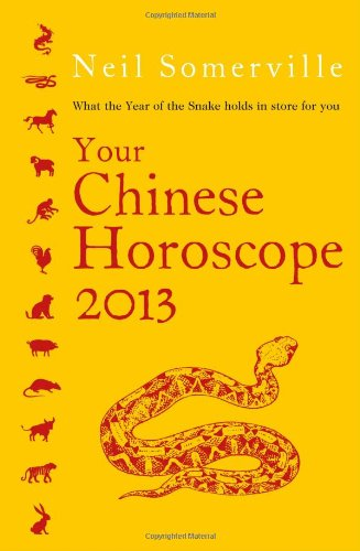 9780007438662: Your Chinese Horoscope 2013: What the year of the snake holds in store for you