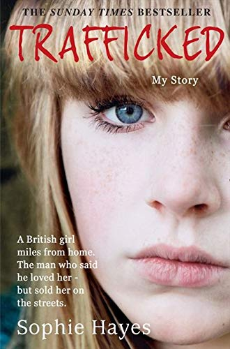 9780007438884: Trafficked: The Terrifying True Story of a British Girl Forced Into the Sex Trade