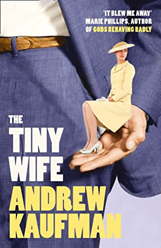 The Tiny Wife: Kaufman, Andrew