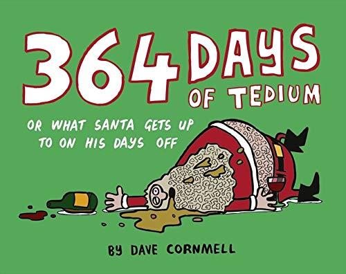 9780007440696: 364 Days of Tedium: or What Santa Gets up to on his Days Off