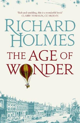 9780007441358: Age of Wonder: How the Romantic Generation Discovered the Beauty and Terror of Science