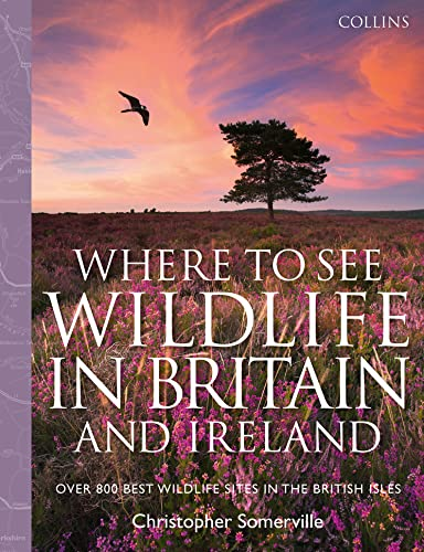 9780007442379: Collins Where to See Wildlife in Britain and Ireland: Over 800 Best Wildlife Sites in the British Isles