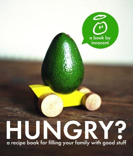 9780007442409: Innocent Hungry?: The Innocent Recipe Book for Filling Your Family with Good Stuff.