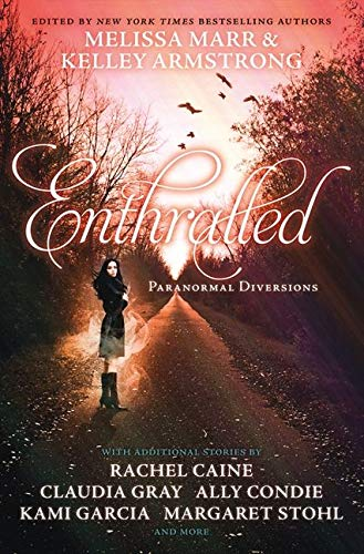 9780007442461: Enthralled: Paranormal Diversions. Edited by Melissa Marr, Kelley Armstrong