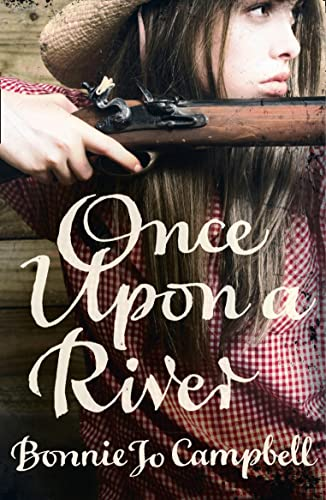 9780007443376: Once Upon a River. Bonnie Jo Campbell