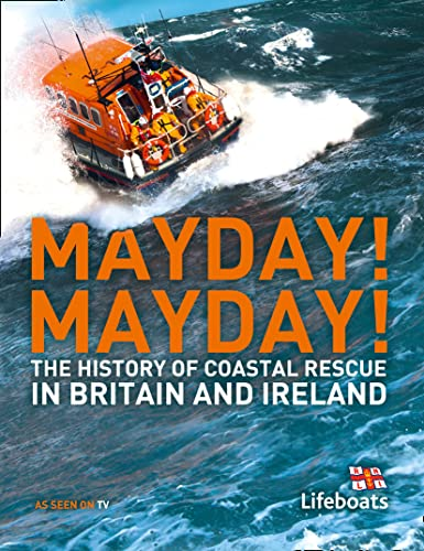 9780007443383: Mayday! Mayday!: The History of Sea Rescue Around Britain's Coastal Waters