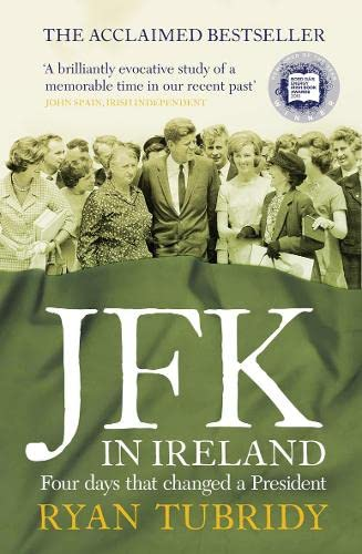 JFK In Ireland Four days that changed a President