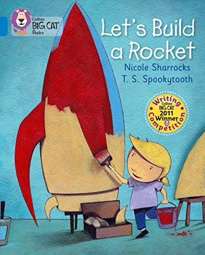 Collins Big Cat - Let's Build a Rocket: Band 04/Blue: Sharrocks, Nicole