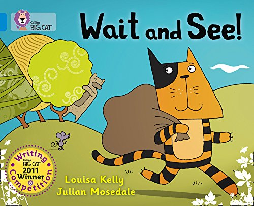 Collins Big Cat - Wait and See!: Kelly, Louisa