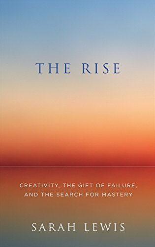 9780007445424: The Rise: Creativity, the Gift of Failure, and the Search for Mastery