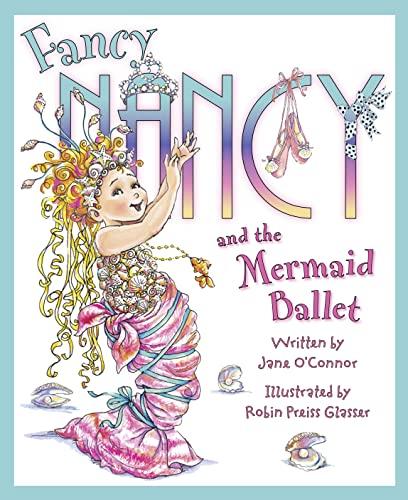 9780007446124: Fancy Nancy and the Mermaid Ballet