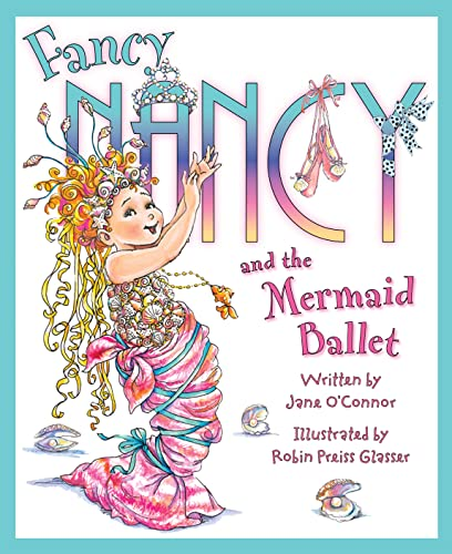 9780007446124: Fancy Nancy and the Mermaid Ballet