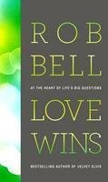 9780007449040: Love Wins - At The Heart of Life's big Questions