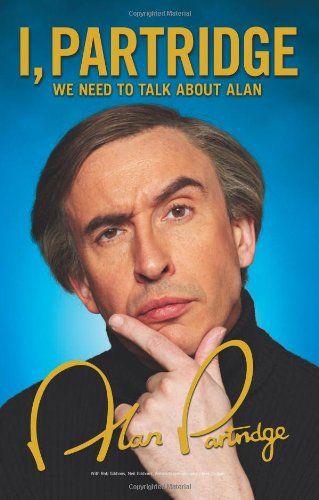 9780007449170: I, Partridge: We Need To Talk About Alan
