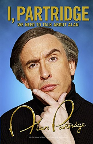 9780007449194: I, Partridge: We Need to Talk About Alan