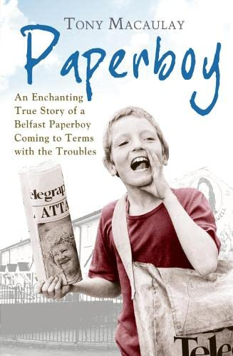 9780007449231: Paperboy: An Enchanting True Story of a Belfast Paperboy Coming to Terms with the Troubles