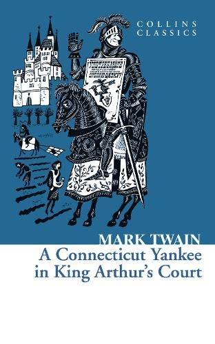 9780007449477: A Connecticut Yankee in King Arthur's Court (Collins Classics)