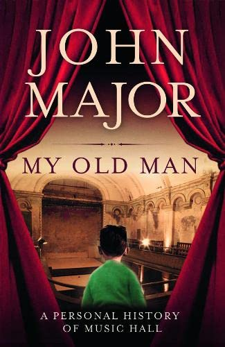 9780007450138: My Old Man: A Personal History of Music Hall