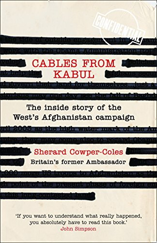 9780007451128: Cables from Kabul: Britain's Afghan Envoy 2007-2010