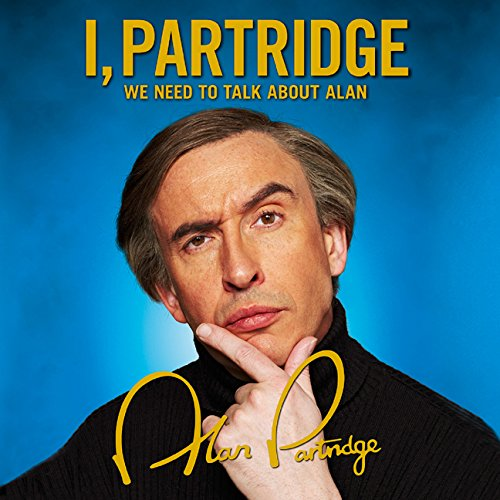 9780007451227: I, Partridge: We Need To Talk About Alan