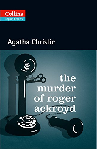 9780007451562: The Murder of Roger Ackroyd : B2 (Collins Agatha Christie ELT Readers)