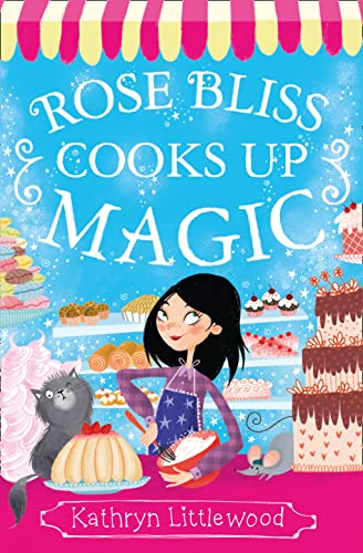 Rose Bliss Cooks Up Magic (The Bliss: LITTLEWOOD, KATHRYN