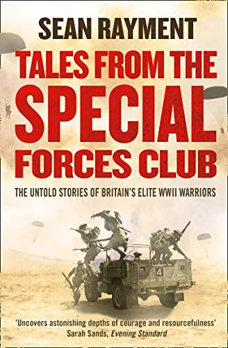 9780007452545: Tales from the Special Forces Club: The Untold Stories of Britain's Elite WWII Warriors