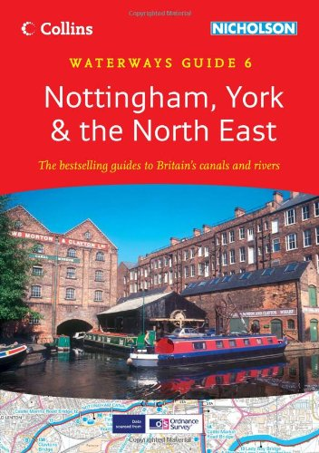 9780007452613: Nottingham, York & the North East: Waterways Guide 6 (Collins/Nicholson Waterways Guides)