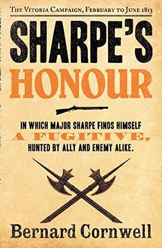 9780007452866: Sharpe?s Honour: The Vitoria Campaign, February to June 1813 (The Sharpe Series, Book 16)
