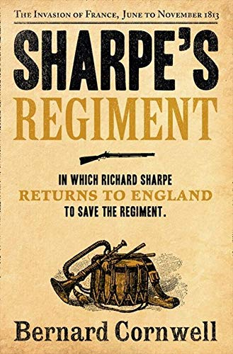 9780007452873: Sharpe's Regiment: The Invasion of France, June to November 1813 (The Sharpe Series, Book 17)