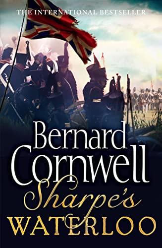 9780007452903: Sharpe's Waterloo: The Waterloo Campaign, 15-18 June, 1815 (The Sharpe Series, Book 20)