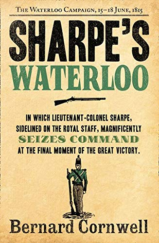 9780007452903: Sharpe's Waterloo: The Waterloo Campaign, 15-18 June, 1815 (The Sharpe Series, Book 20)