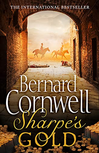 9780007452927: Sharpe's Gold: Richard Sharpe and the Destruction of Almeida, August 1810 (The Sharpe Series)