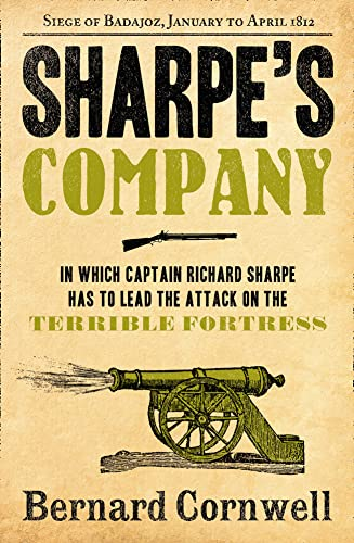 9780007452965: Sharpe's Company: The Siege of Badajoz, January to April 1812 (The Sharpe Series, Book 13)