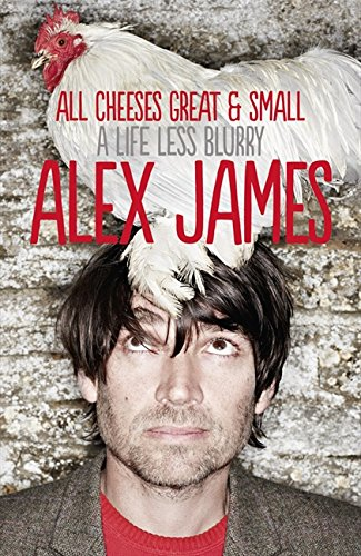 9780007453122: All Cheeses Great and Small: A Life Less Blurry