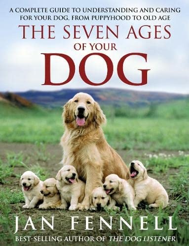 9780007453351: The Seven Ages of Your Dog