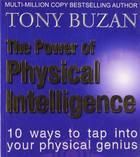9780007454297: The Power Of Physical Intelligence: 10 Ways To Tap Into Your Physical Genius