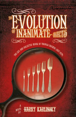 9780007454358: The Evolution of Inanimate Objects