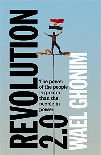 Revolution 2.0: Ghonim, Wael