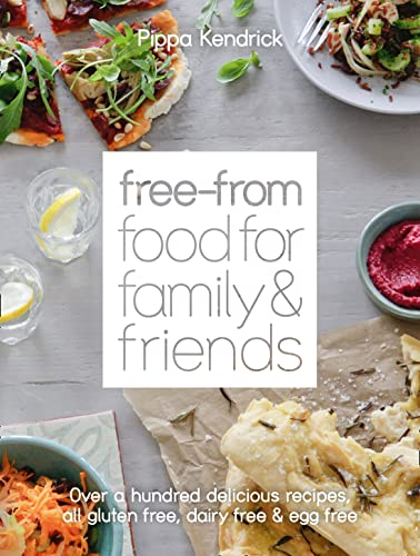 9780007454747: The Free-from Food for Family and Friends: Over a Hundred Delicious Recipes, All Gluten-free, Dairy-free and Egg-free