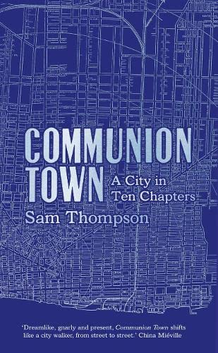 9780007454761: Communion Town: A City in Ten Chapters