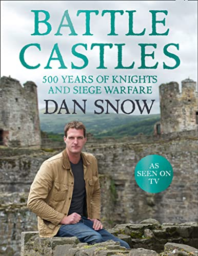 9780007455584: Battle Castles: 500 Years of Knights and Siege Warfare